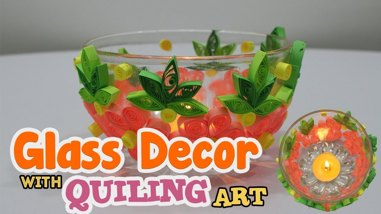 Diy Glass Decor With Quilling Flowers Paper Quilling Art And Craft