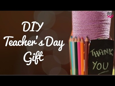 DIY Teacher's Day Gift - POPxo