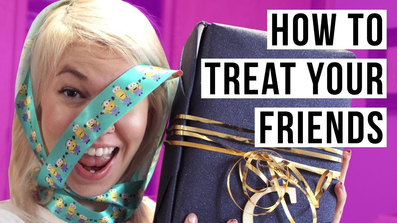 FRIENDS DESERVE LOVE TOO! DIY Tips on How to Treat Your Friends. Treat Yo Self | HISSYFIT