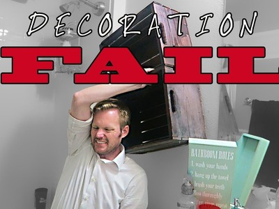 DIY Home Decorating FAIL!