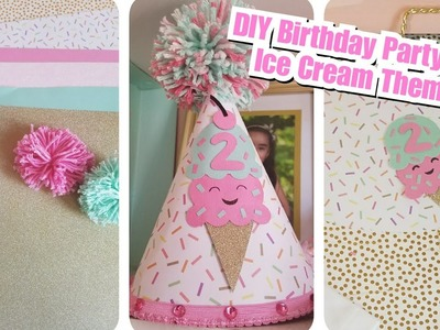 DIY | How To Make A Birthday Party Hat | Ice Cream Theme Birthday Party Decor