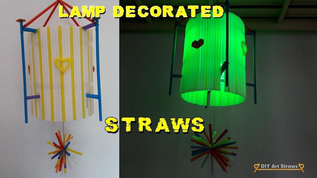 DIY Lamp decorated with beautiful straws - handmade Lamp drinking straws #Diy Art Straws