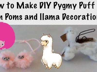 How to Make DIY Pygmy Puff Pom Poms and Llama Decoration