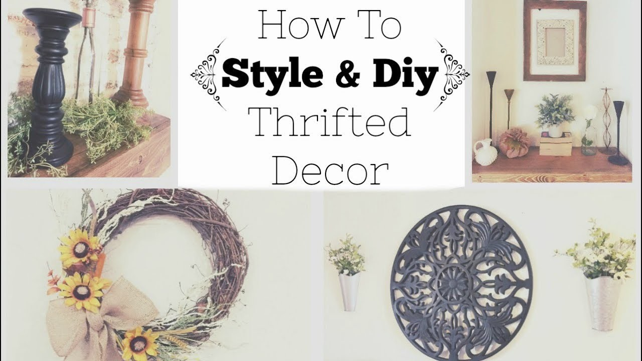 HOW TO STYLE & DIY THRIFTED DECOR + TIPS FOR SHOPPING. FARMHOUSE DECOR