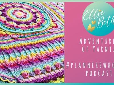 Adventures of Yarnia - the #plannerswhohook crochet podcast!