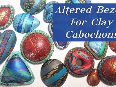 Altered Bezels for Polymer Clay Cabochons Tutorial