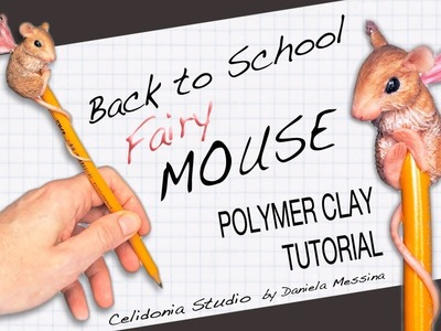 Back to School Fairy Mouse - Polymer Clay Tutorial