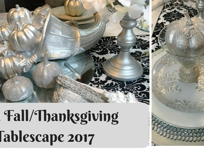 GLAM FALL.THANKSGIVING TABLESCAPE 2017- DIY, ON HAND & PIER ONE TEMS!