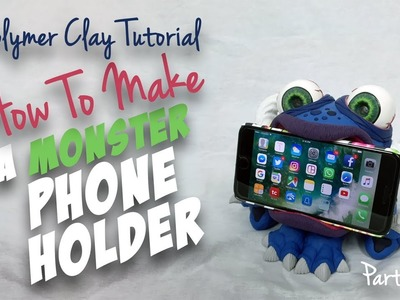 "Polymer Clay Tutorial ""How to Make A Monster Phone Holder"" Part 1"