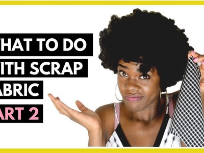 What to make with scrap fabric Part 2    SHANiA DIY