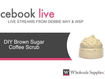 DIY Brown Sugar Coffee Scrub {Facebook Live}