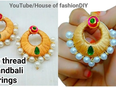 DIY How To Make Designer Silk thread Chandbali Earrings At Home. !