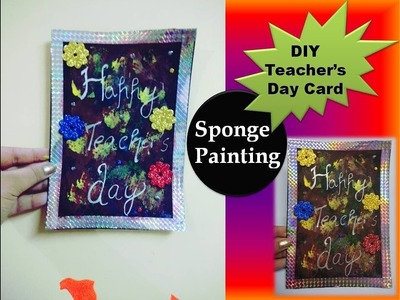 DIY Teacher's Day Card. Sponge Painting.Teacher's Day Card making ideas (Type 4)