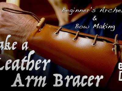 I Make a Leather Arm Bracer. DIY Archery Arm Protection. How to make a Bracer.