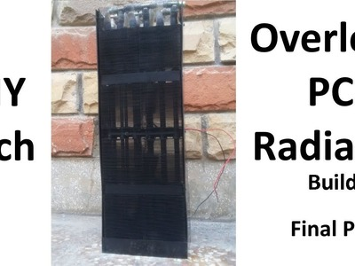 Overlord PC radiator | homemade | DIY Tech | Custom water cooling part4 The Finale