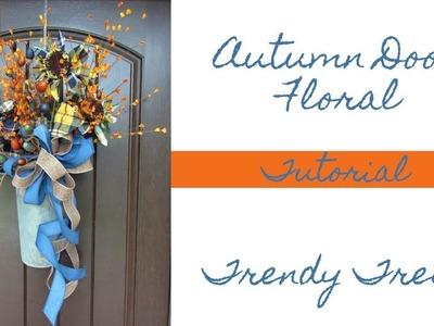 2017 Autumn Door Floral Tutorial by Trendy Tree