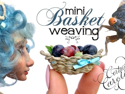 A Handwoven Fairy Tale & Tutorial; How to Weave a Basket for Dolls