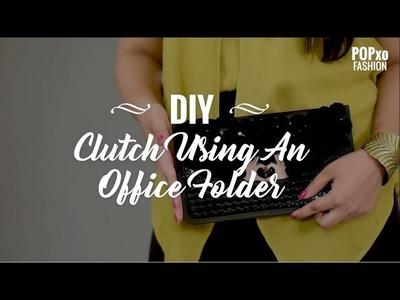 DIY Clutch Using An Office Folder - POPxo Fashion