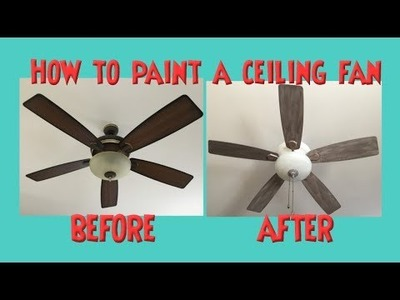 DIY How to Paint a Distressed Ceiling Fan w. Chalk Paint (or Regular Paint) No Sanding