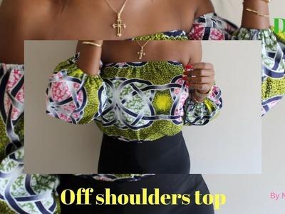 DIY : Off shoulders top- Ankara ( Super easy ) - Beginner friendly