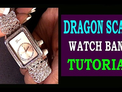 DRAGON SCALE WATCH BAND TUTORIAL | HOW TO CREATE A DRAGON SCALE CHAINMAILLE WATCH BAND | DIY