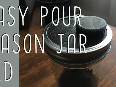 Easy Pour Mason Jar Lid (DIY 3d Printed)