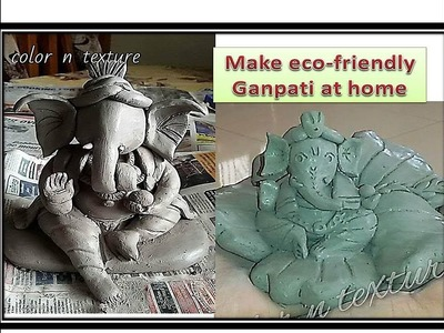 Make Eco-Friendly Ganpati Idol At Home - Step By Step Tutorial - 1 video 2 Idol Designs
