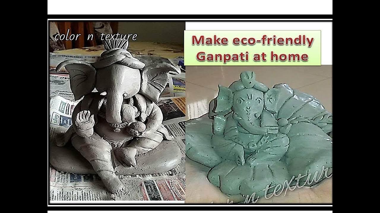 Make Eco-Friendly Ganpati Idol At Home - Step By Step Tutorial - 1 video 2 Idol Designs