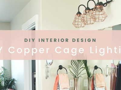 Make Your Own DIY Master Bathroom Light Fixture with Metal Copper Wire Cages