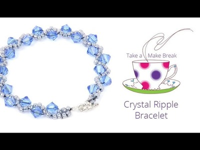 Crystal Ripple Bracelet | Take a Make Break with Beads Direct