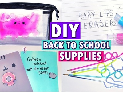 DIY BACK TO SCHOOL SUPPLIES 2017 (Dry Erase Notebook, Slime Pencil Case, Baby Lips Eraser & More)