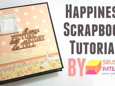 Happiness Scrapbook Tutorial by Srushti Patil