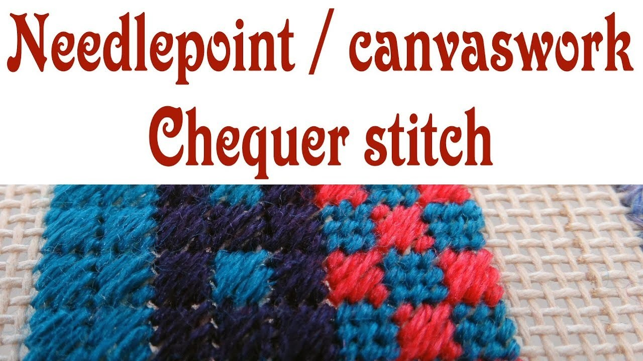 Hand Embroidery - Chequer stitch for needlepoint and canvaswork