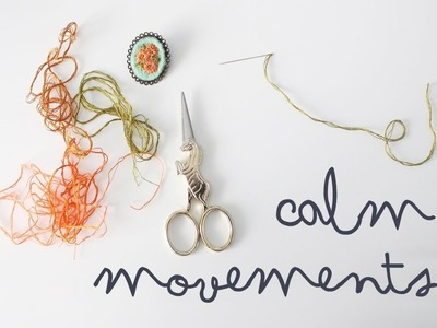 Slow Movements · Hand Embroidery on a Rainy Day