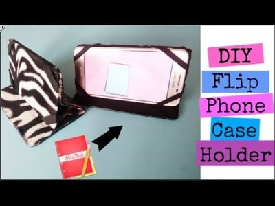 DIY : Flip Phone case. Phone Holder