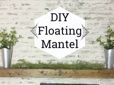 DIY FLOATING MANTEL OR SHELF. HOW TO MAKE RUSTIC WOOD MANTEL