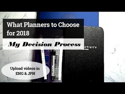 {ENG} What Planners to Choose for 2018 | My Decision Process | Passion Planner