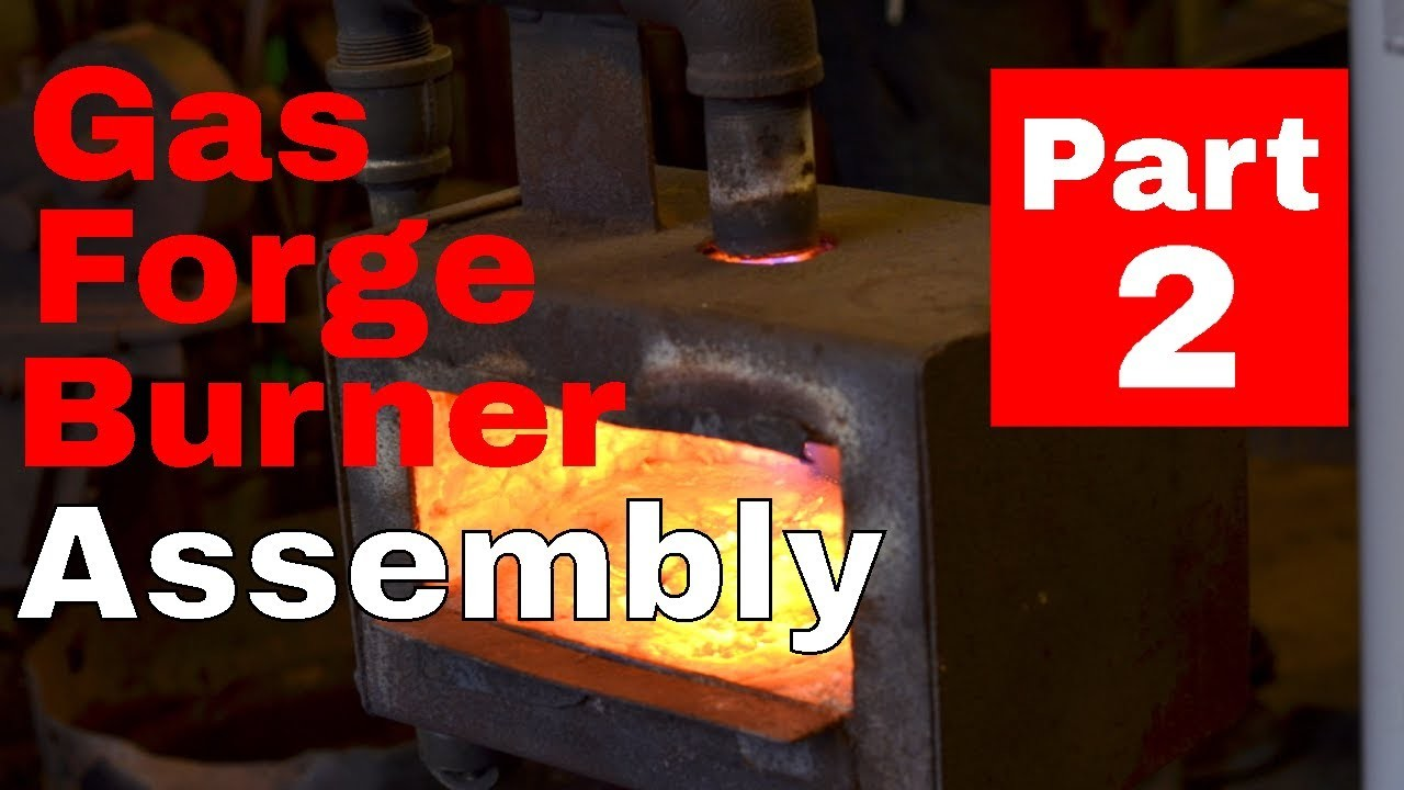 How to Make a DIY Gas Forge Burner (Part 2: The Assembly)