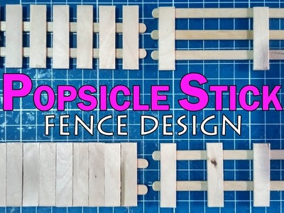How to: Popsicle Stick Miniature Fence Design DIY (Part 1)