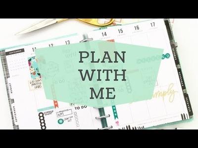 Plan With Me: September 11-17, 2017 [Create 365 Happy Planner® stickers, stamps and washi tutorial!]