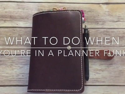 What to do in a Planner Slump! | How to get back to being excited to plan!