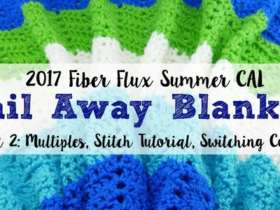 2017 Fiber Flux Summer CAL! Week 2 Multiples, Stitch Tutorial, Switching Colors