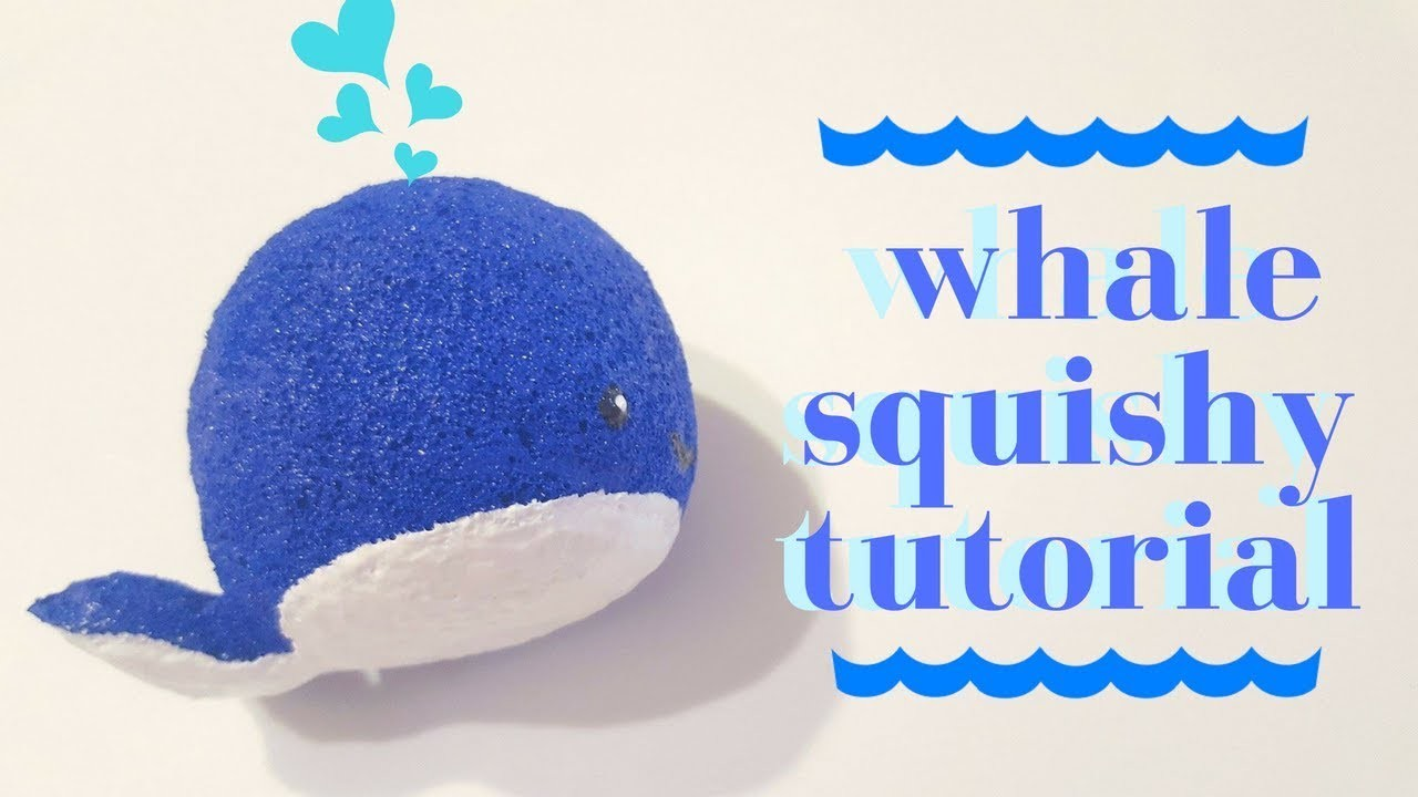 HOMEMADE WHALE SQUISHY TUTORIAL