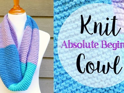 How To Knit A Cowl for The Absolute Beginner
