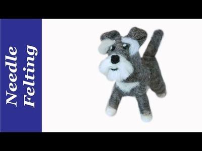 How to needle felt a dog. A needle felted miniature schnauzer. Full needle felting tutorial