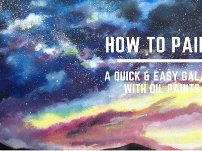 How to paint an easy Galaxy with oil.acrylic paints - beginners step by step tutorial