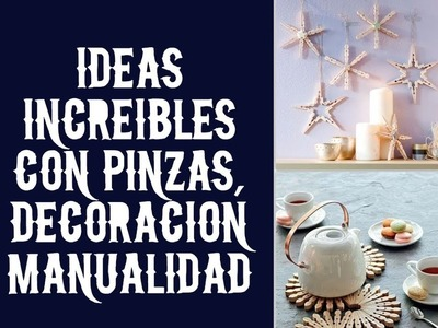 Ideas increibles con pinzas, decoracion y manualidad