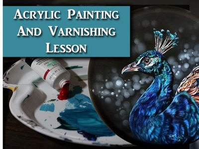 Peacock Acrylic Painting & How to Varnish your acrylics - Lachri