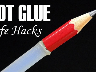 6 Awesome Glue Gun Life Hacks
