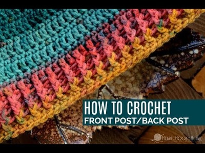 How to Crochet Front Post Back Post Crochet Stitches (FP.BP)
